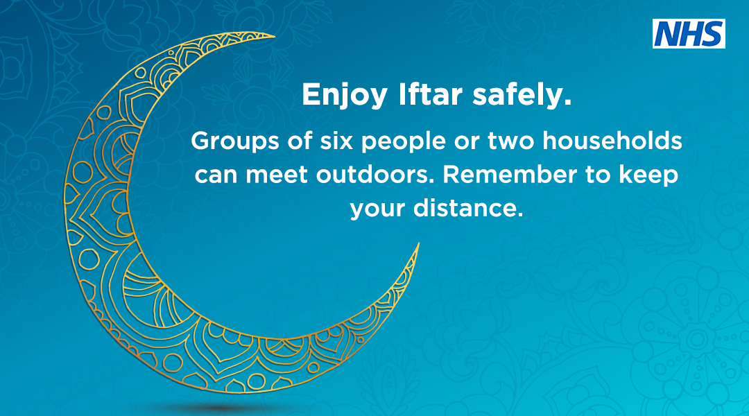 Enjoy Iftars safely. Groups of six people or two households can meet outdoors. Remember to keep your distance
